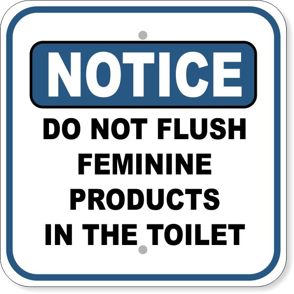 "Notice Do Not Flush Feminine Products in Toilet Aluminum Sign   12"" x 12"""