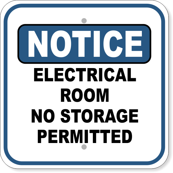 """Notice Electrical Room No Storage Permitted 12"""" x 12"""" Aluminum Sign"""