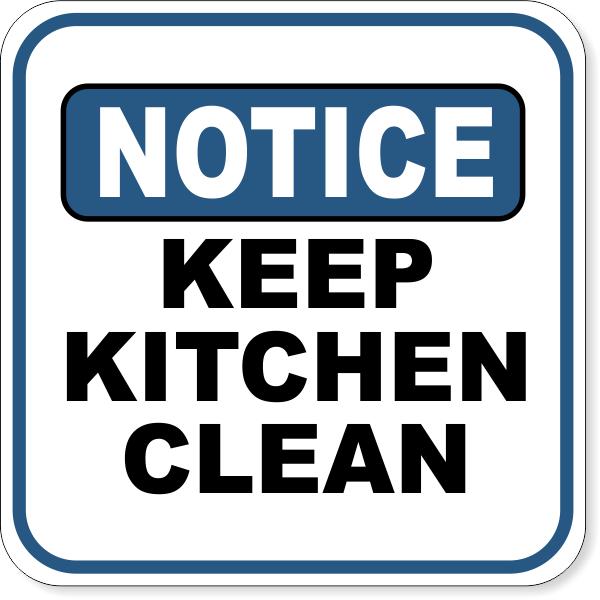 "Notice Keep Kitchen Clean Aluminum Sign | 12"" x 12"""