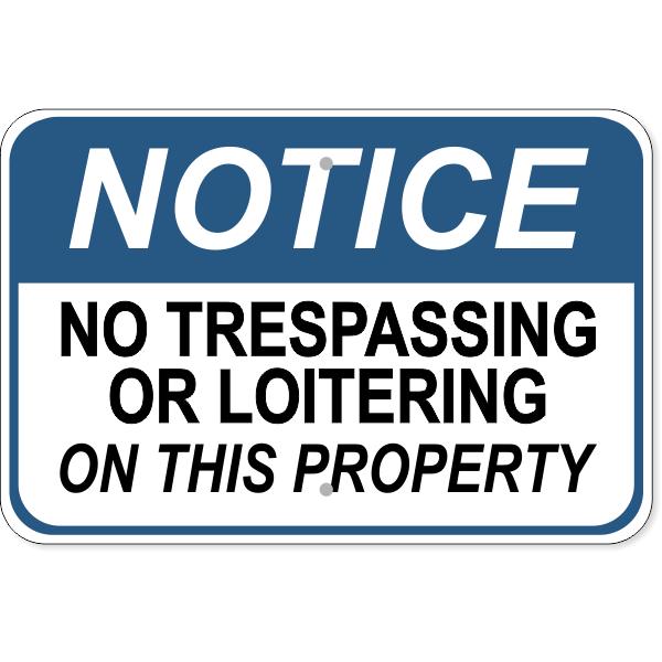 "Notice No Loitering No Trespassing Aluminum Sign   12"" x 18"""