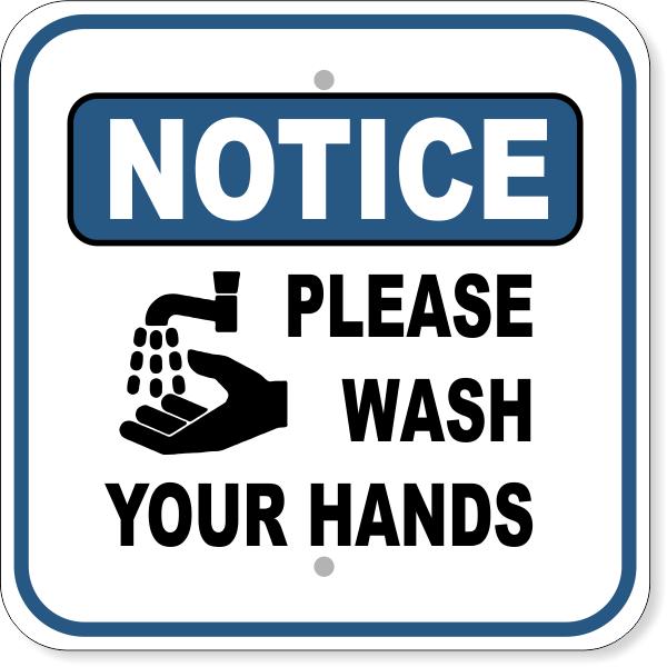 "Notice Please Wash Your Hands 12"" x 12"" Aluminum Sign"