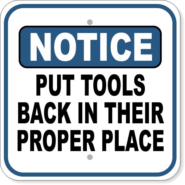 """Notice Put Tools Back Aluminum Sign   12"""" x 12"""""""