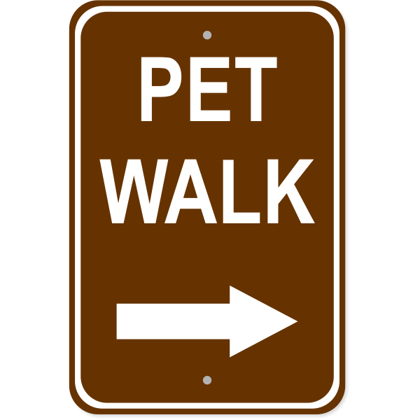"""Pet Walk Right Aluminum Sign   18"""" x 12"""""""