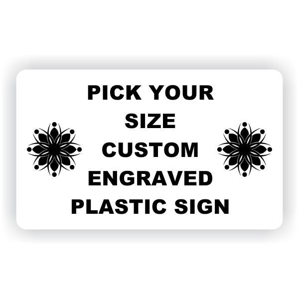 Pick Your Size Custom Horizontal Engraved Plastic Sign