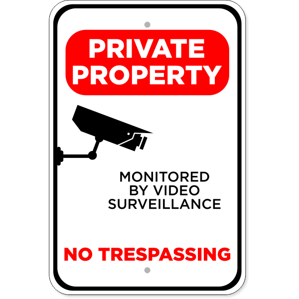"""Private Property Video Monitored Aluminum Sign 