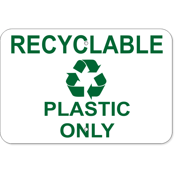 """Recyclable Plastic Only Aluminum Sign   12"""" x 18"""""""
