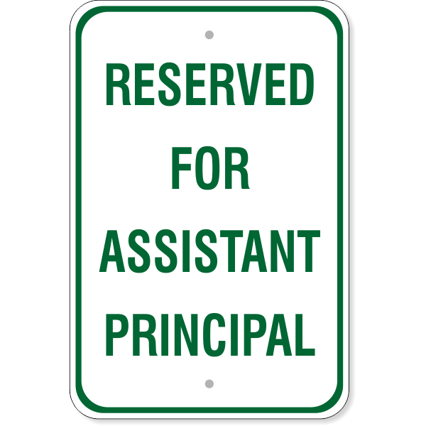 """Reserved for Assistant Principal Sign   18"""" x 12"""""""