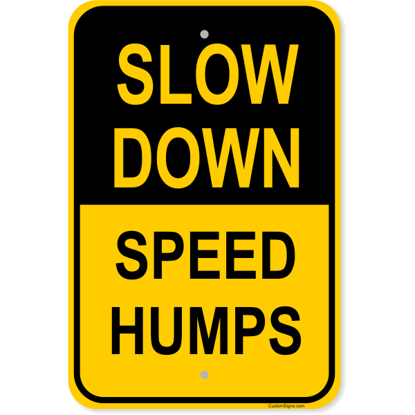 """Slow Down Speed Humps Aluminum Sign   18"""" x 12"""""""