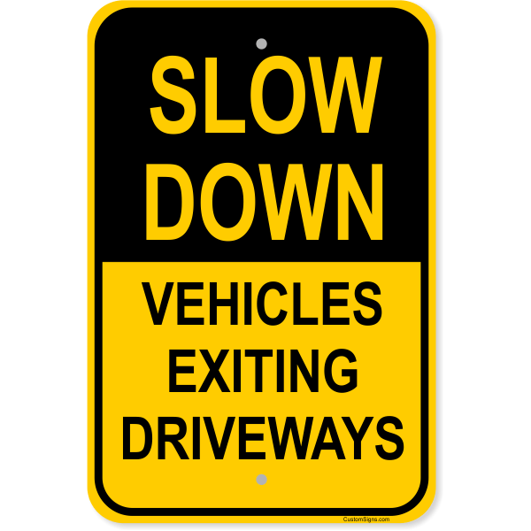 "Slow Down Vehicles Exiting Driveways Aluminum Sign | 18"" x 12"""