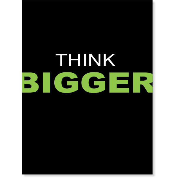 Think Bigger Poster Sign