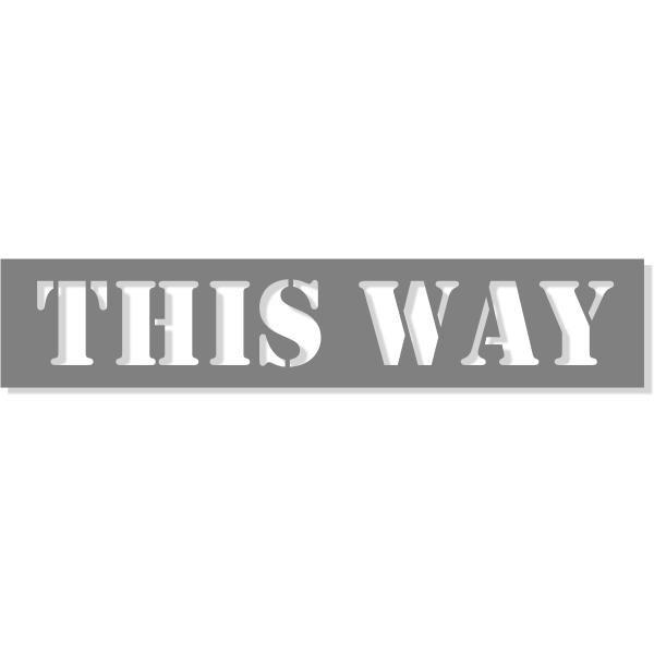 "THIS WAY Mylar Stencil - 2"" x 10"""