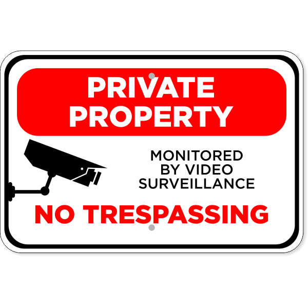 """Video Monitored Private Property Aluminum Sign   12"""" x 18"""""""