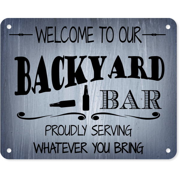 """Welcome To Our Backyard Bar Aluminum Sign   8"""" x 10"""""""