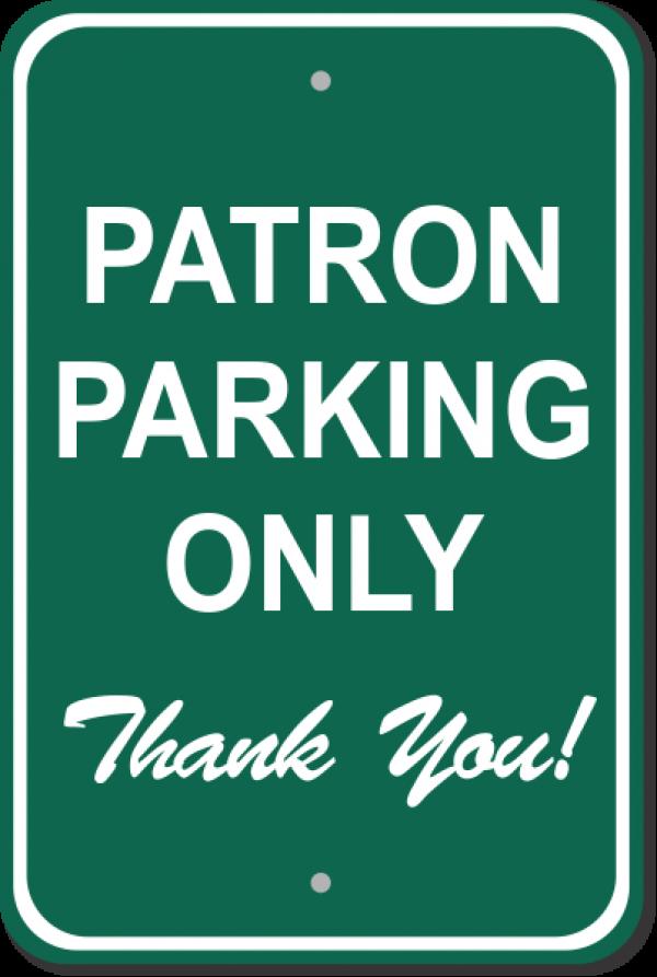"Patron Parking Only Aluminum Sign | 18"" x 12"""