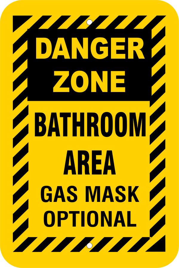 Danger Zone Bathroom Area Sign
