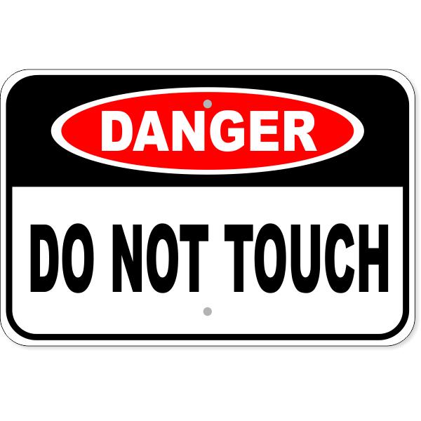 """Danger Do Not Touch Aluminum Sign   12"""" x 18"""""""
