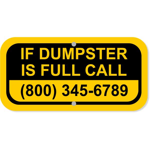 "Dumpster Full Contact Aluminum Sign | 6"" x 12"""