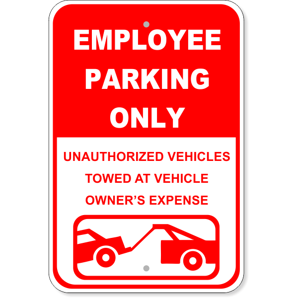 """Employee Parking Only Tow Aluminum Sign   18"""" x 12"""""""