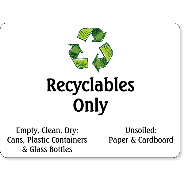 """Full Color Recyclables Only Sign 