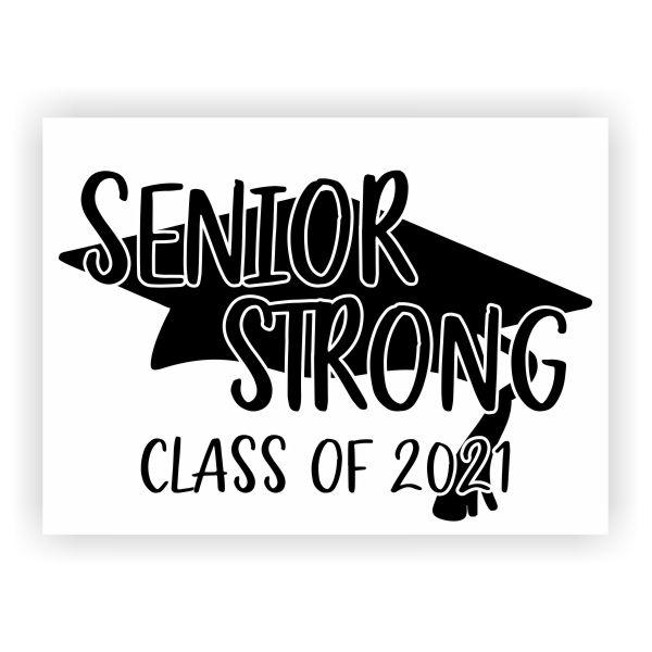 Senior Strong Class of 2021 | Graduation Yard Sign