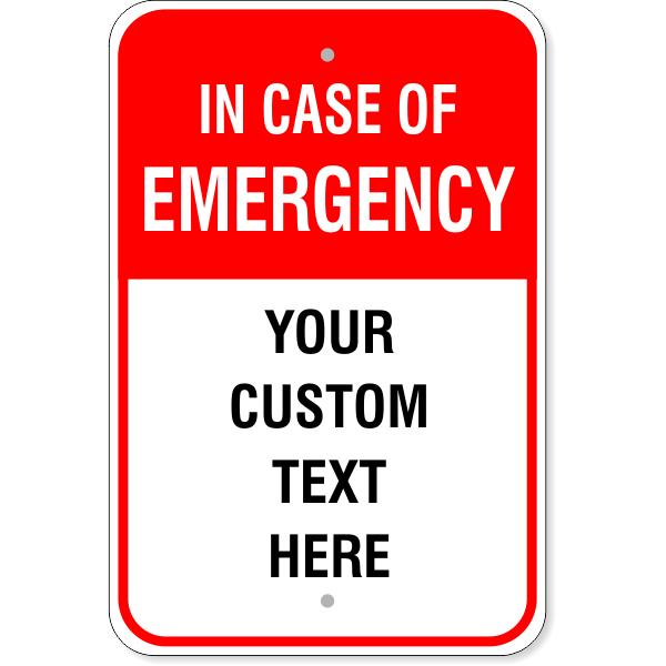 "In Case of Emergency Custom Aluminum Sign   18"" x 12"""