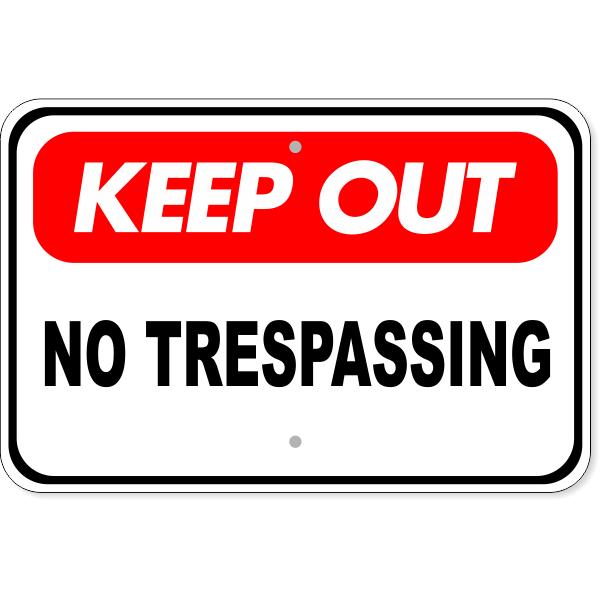 "Keep Out No Trespassing Aluminum Sign | 12"" x 18"""