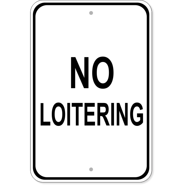 "No Loitering Aluminum Sign   18"" x 12"""