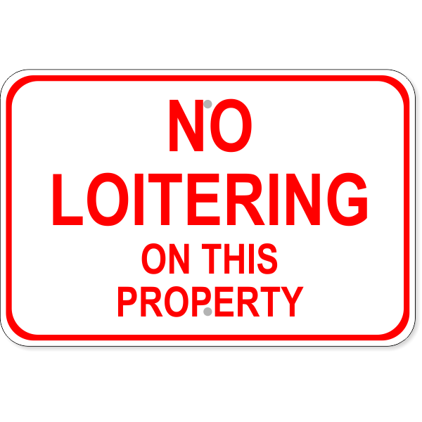 """No Loitering On This Property Aluminum Sign 