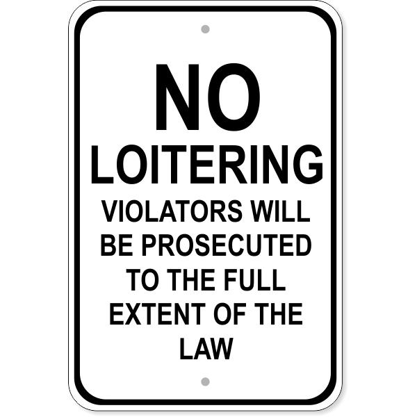 """No Loitering Violators Aluminum Sign   18"""" x 12"""""""