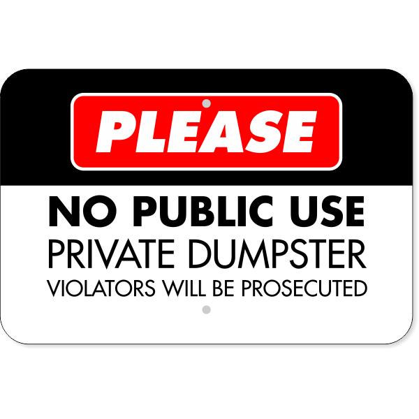 "No Public Use Private Dumpster Aluminum Sign   12"" x 18"""