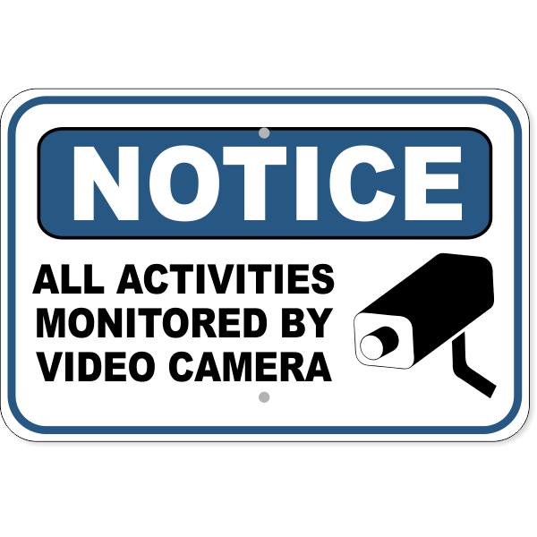 "Notice Activities Monitored Video Camera Aluminum Sign   12"" x 18"""
