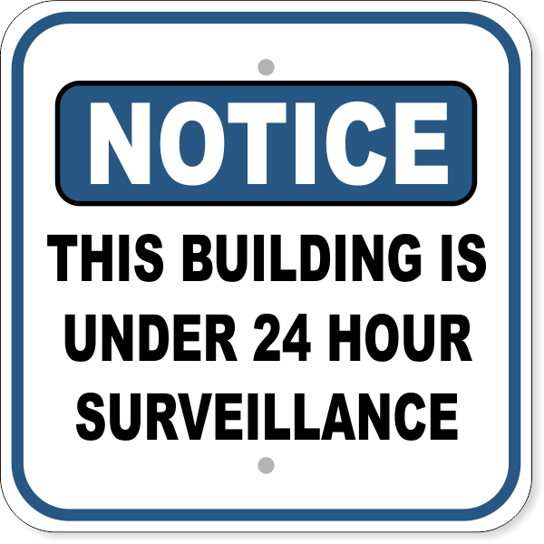 "Notice Building Under Surveillance Aluminum Sign   12"" x 12"""
