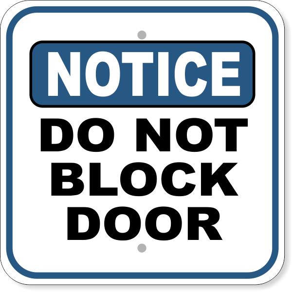 """Notice Do Not Block Door Aluminum Sign   12"""" x 12"""""""