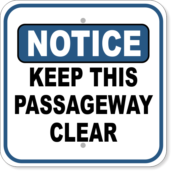 "Notice Keep Passageway Clear Aluminum Sign   12"" x 12"""