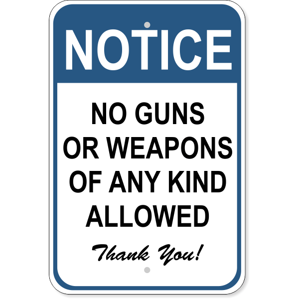 """Notice No Weapons Sign 