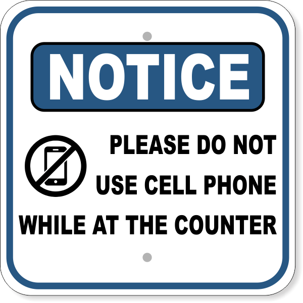 """Notice Please Do Not Use Cell Phone at Counter Aluminum Sign   12"""" x 12"""""""