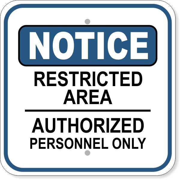"Notice Restricted Area Authorized Aluminum Sign | 12"" x 12"""