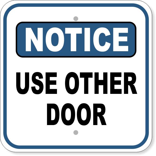 "Notice Use Other Door Aluminum Sign | 12"" x 12"""