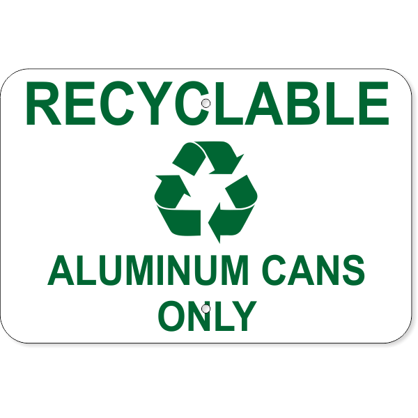 """Recyclable Aluminum Cans Only Aluminum Sign 