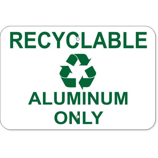 """Recyclable Aluminum Only Aluminum Sign   12"""" x 18"""""""