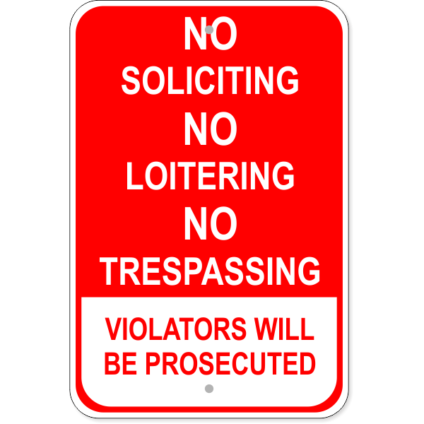 "Red Loitering Soliciting Trespassing Aluminum Sign   18"" x 12"""