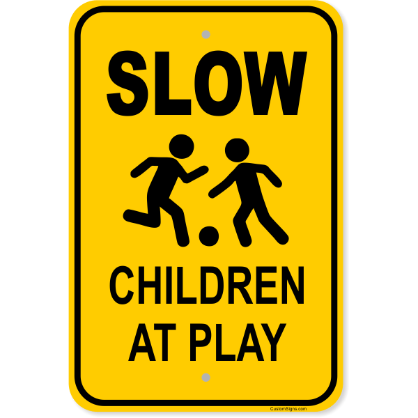 """Slow Children at Play Aluminum Sign   18"""" x 12"""""""