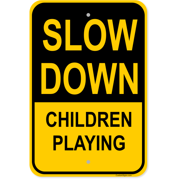 """Slow Down Children Playing Aluminum Sign   18"""" x 12"""""""
