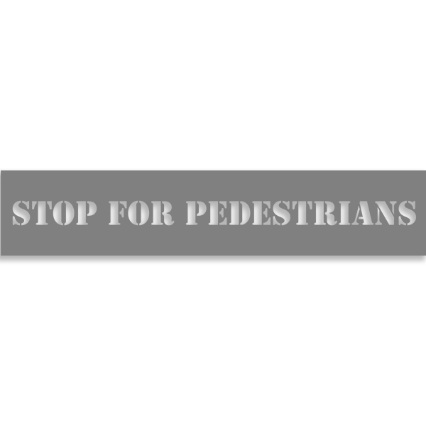 """Stop for Pedestrians 2"""" x 10"""" Mylar Stencil"""