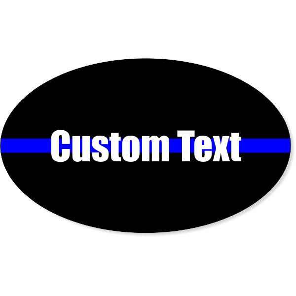 """Thin Blue Line Custom Text Oval Bumper Sticker   3"""" x 5"""""""