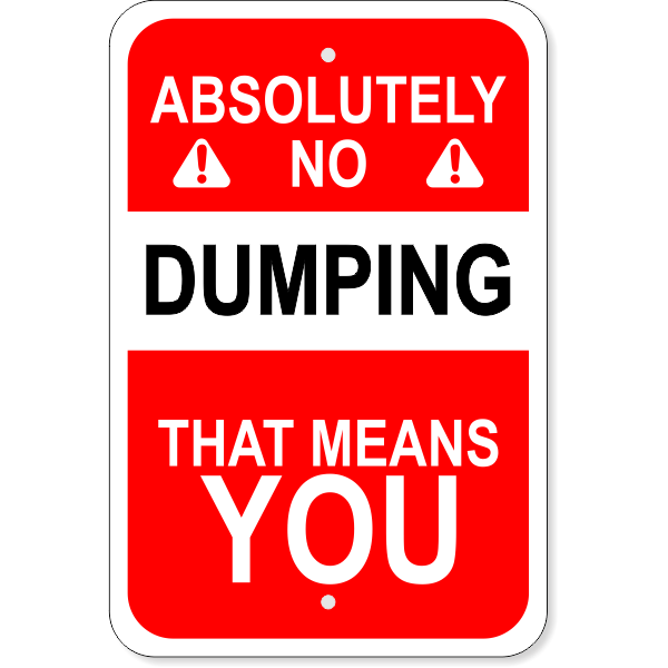 Vertical No Dumping Means You Sign