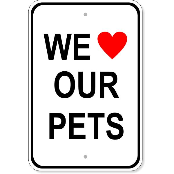 "We Love Our Pets Aluminum Sign | 18"" x 12"""