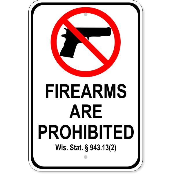 "Wisconsin 943.13(2) Firearm Aluminum Sign | 18"" x 12"""