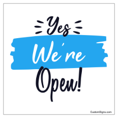 Yes We're Open 8